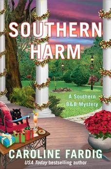 Southern Harm: A Southern B&B Mystery, Fardig, Caroline