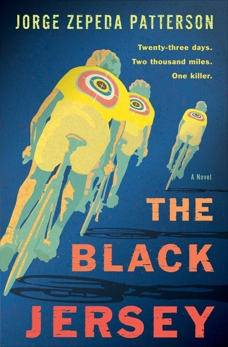 The Black Jersey: A Novel, Zepeda Patterson, Jorge