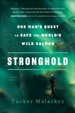 Stronghold: One Man's Quest to Save the World's Wild Salmon, Malarkey, Tucker