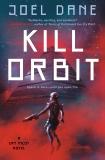 Kill Orbit, Dane, Joel