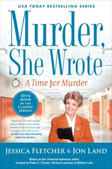 Murder, She Wrote: A Time for Murder, Fletcher, Jessica & Land, Jon