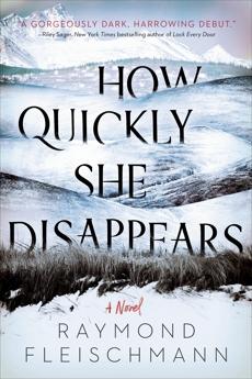 How Quickly She Disappears, Fleischmann, Raymond