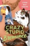 Crazy Stupid Bromance, Adams, Lyssa Kay