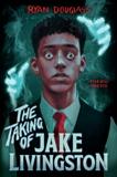 The Taking of Jake Livingston, Douglass, Ryan