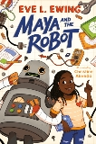 Maya and the Robot, Ewing, Eve L.