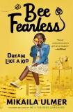 Bee Fearless: Dream Like a Kid, Ulmer, Mikaila
