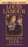 Reilly's Luck (Louis L'Amour's Lost Treasures): A Novel, L'Amour, Louis