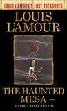The Haunted Mesa (Louis L'Amour's Lost Treasures): A Novel, L'Amour, Louis