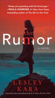 The Rumor: A Novel, Kara, Lesley