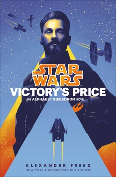 Victory's Price (Star Wars): An Alphabet Squadron Novel, Freed, Alexander