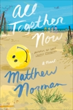 All Together Now: A Novel, Norman, Matthew