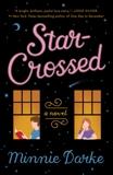 Star-Crossed: A Novel, Darke, Minnie