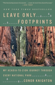 Leave Only Footprints: My Acadia-to-Zion Journey Through Every National Park, Knighton, Conor