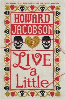 Live a Little: A Novel, Jacobson, Howard