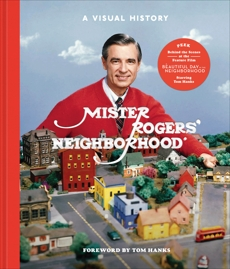 Mister Rogers' Neighborhood: A Visual History
