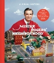Mister Rogers' Neighborhood: A Visual History, Wagner, Melissa & Fred Rogers Productions & Lybarger, Tim & McGuiggan, Jenna
