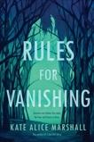 Rules for Vanishing, Marshall, Kate Alice