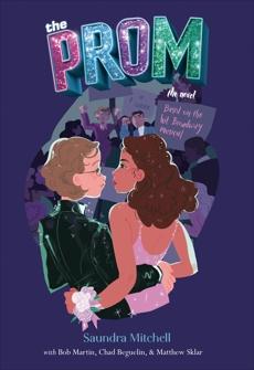 The Prom: A Novel Based on the Hit Broadway Musical, Mitchell, Saundra & Martin, Bob & Beguelin, Chad & Sklar, Matthew