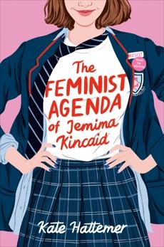 The Feminist Agenda of Jemima Kincaid, Hattemer, Kate