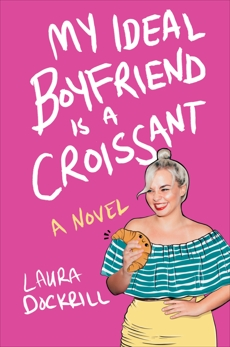 My Ideal Boyfriend Is a Croissant, Dockrill, Laura