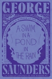 A Swim in a Pond in the Rain: In Which Four Russians Give a Master Class on Writing, Reading, and Life, Saunders, George