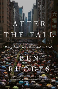 After the Fall: Being American in the World We've Made, Rhodes, Ben