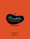 The Franklin Barbecue Collection [Two-Book Bundle]: Franklin Barbecue and Franklin Steak, Franklin, Aaron & Mackay, Jordan