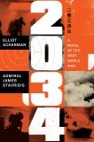 2034: A Novel of the Next World War, Ackerman, Elliot & Stavridis, James