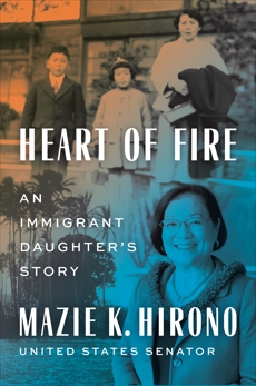 Heart of Fire: An Immigrant Daughter's Story, Hirono, Mazie K.