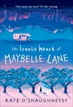 The Lonely Heart of Maybelle Lane, O'Shaughnessy, Kate