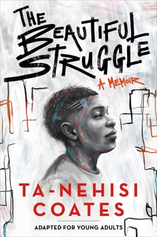 The Beautiful Struggle (Adapted for Young Adults), Coates, Ta-Nehisi
