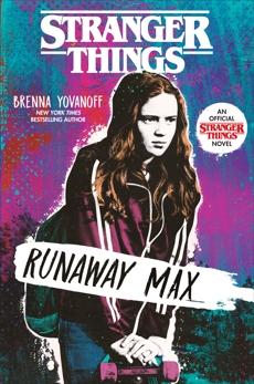Stranger Things: Runaway Max, Yovanoff, Brenna