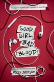 Good Girl, Bad Blood: The Sequel to A Good Girl's Guide to Murder, Jackson, Holly