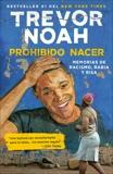 Prohibido nacer: Memorias de racismo, rabia y risa., Noah, Trevor