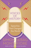 Voices of History: Speeches That Changed the World, Montefiore, Simon Sebag