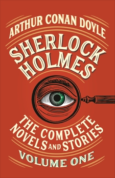 Sherlock Holmes: The Complete Novels and Stories, Volume I, Doyle, Arthur Conan