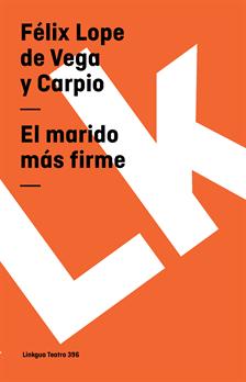 El marido mas firme, Vega y Carpio, Felix Lope de