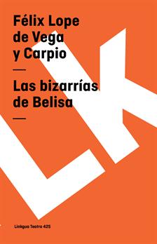 Las bizarrias de Belisa, Vega y Carpio, Felix Lope de