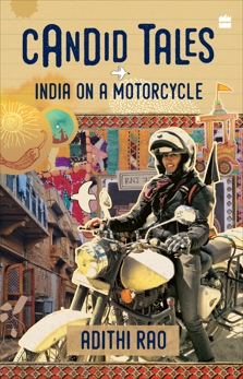 Candid Tales: India on a Motorcycle, Rao, Adithi