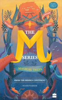 M Series: Magical Tales from the Hidden Continent, Warrier, Shashi