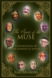 The Spirit of the Muse: Conversations on the Journeys of Artists, Mehrotra, Rajiv