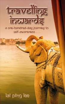 Travelling Inwards: A One-hundred-day Journey to Self-awareness, Lee, Lia Ping