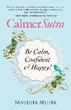 CalmerSutra: Be Calm, Confident & Happy!, Mehta, Nivedita