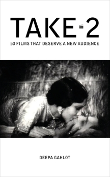 Take-2: 50 Films That Deserve a New Audience, Gahlot, Deepa