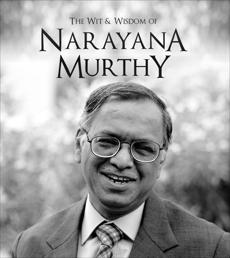 The Wit and Wisdom of Narayana Murthy, Murthy, Narayana