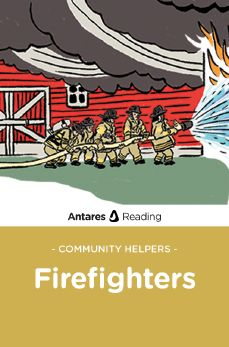 Community Helpers: Firefighters, Antares Reading