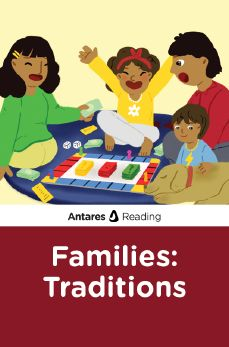 Families: Traditions, Antares Reading