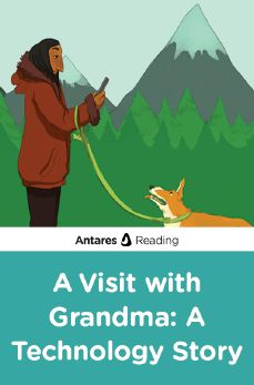 A Visit with Grandma: A Technology Story, Antares Reading