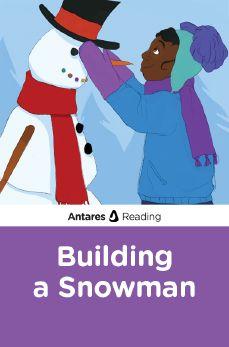 Building a Snowman, Antares Reading
