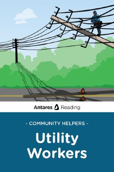 Community Helpers: Utility Workers, Antares Reading